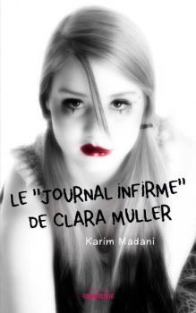 http://uneenviedelivres.blogspot.fr/2013/01/le-journal-infirme-de-clara-muller.html